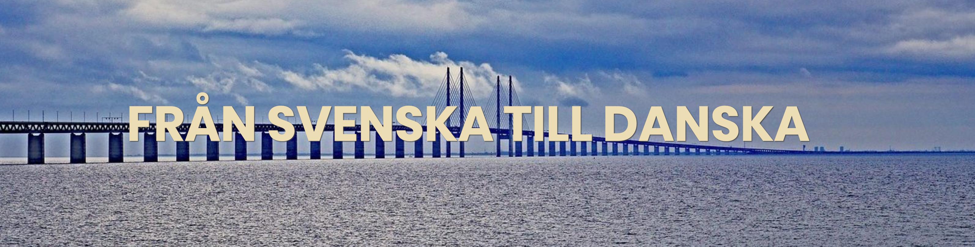 Oversaettelse Fra Svensk Til Dansk